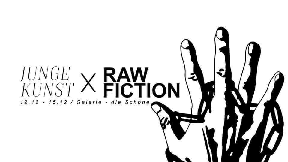 Raw Fiction kuratiert von Junge Kunst
